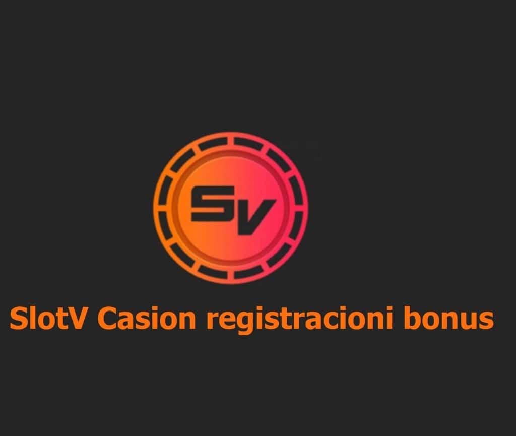 SlotV Casion registracioni bonus
