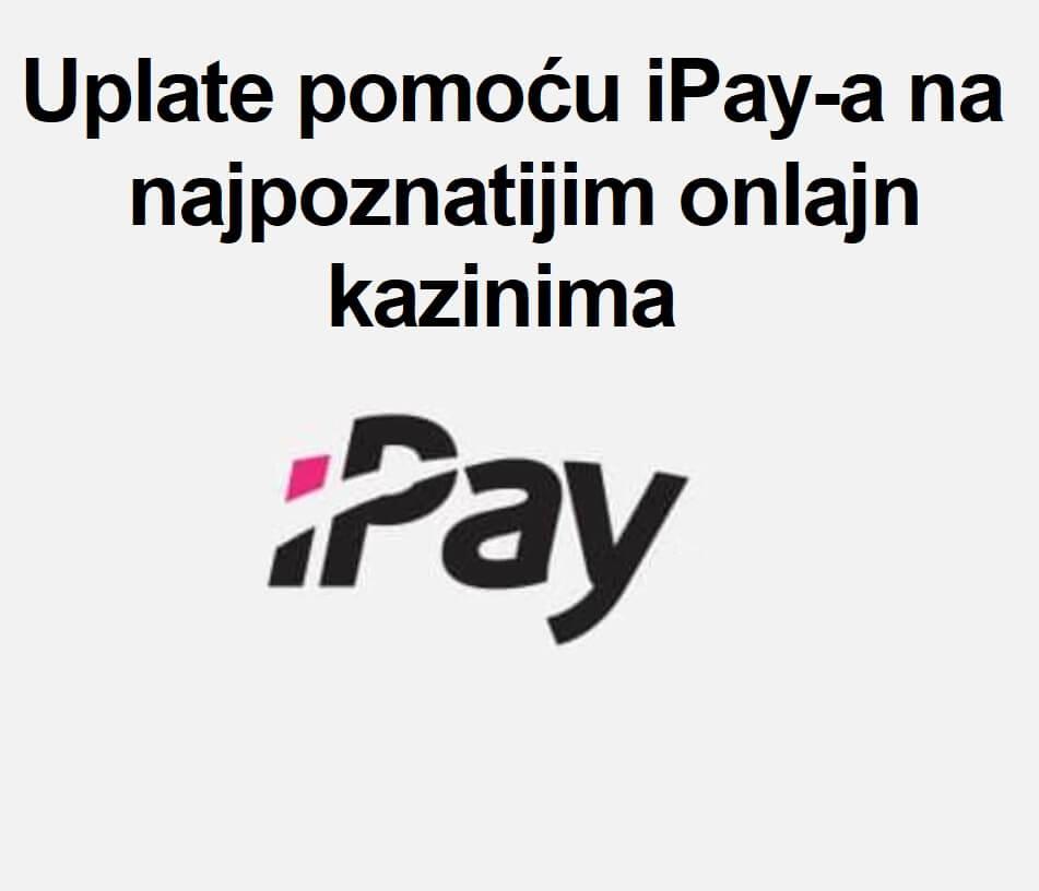 Uplate pomoću iPay-a na najpoznatijim onlajn kazinima
