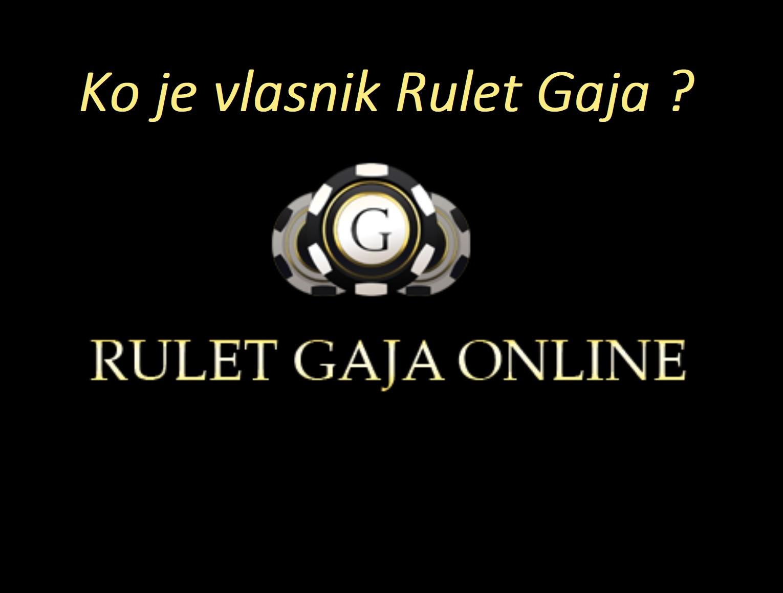 Ko je vlasnik Rulet Gaja kazina?