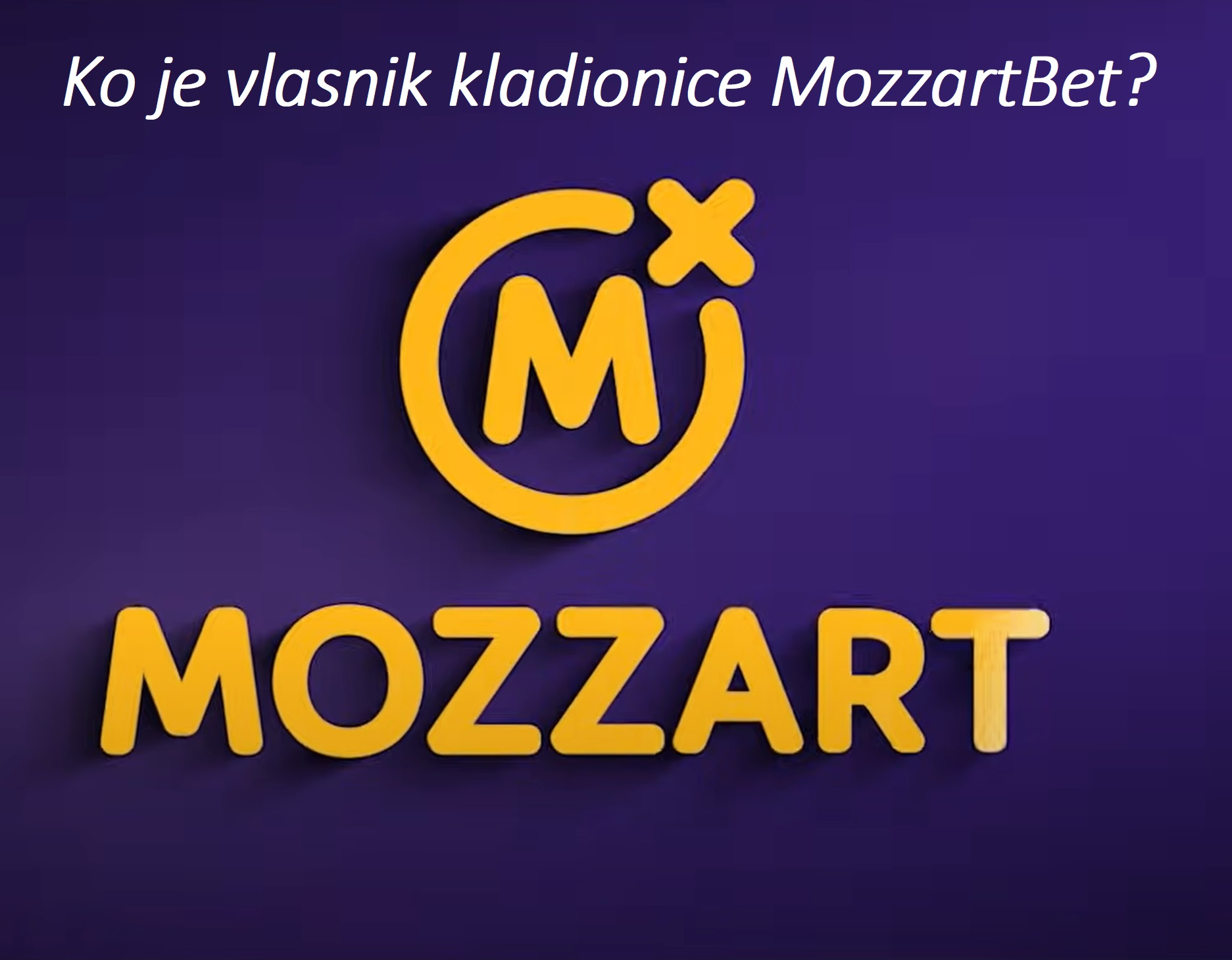 Ko je vlasnik kladionice MozzartBet?