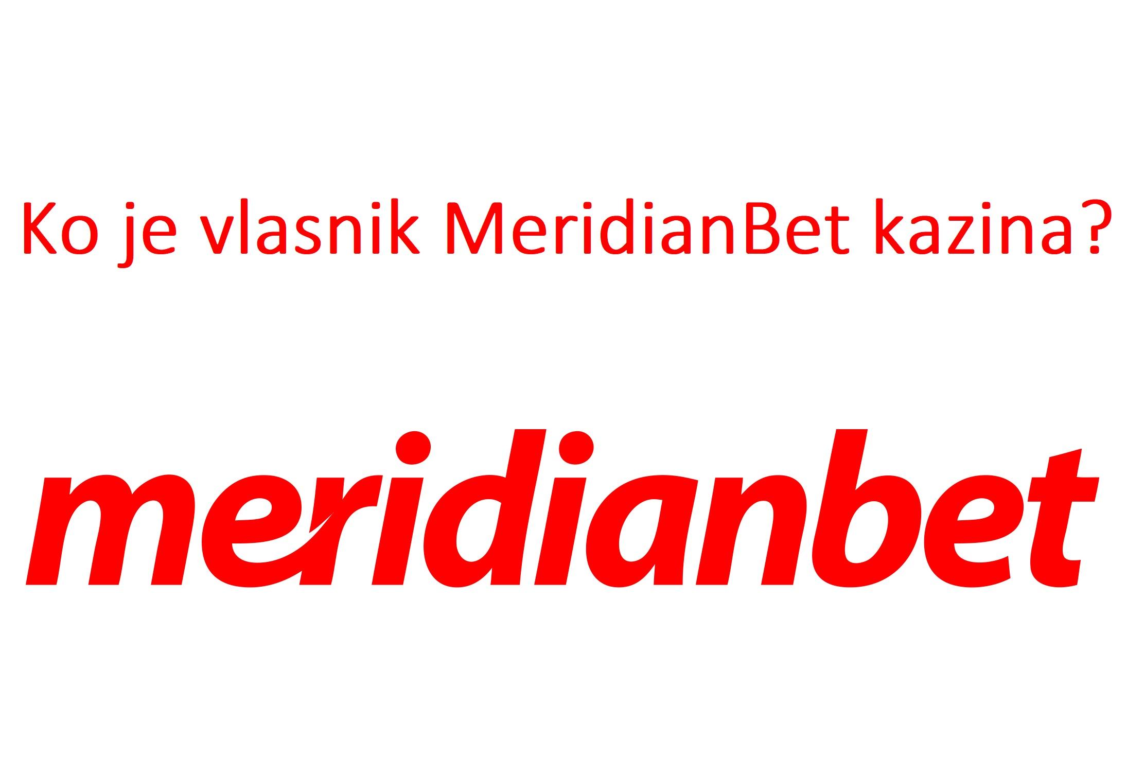 Ko je vlasnik MeridianBet kazina?