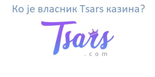 Ко је власник Tsars казина?