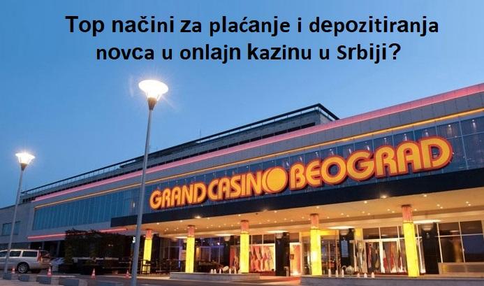 Top načini za plaćanje i depozitiranja novca u onlajn kazinu u Srbiji