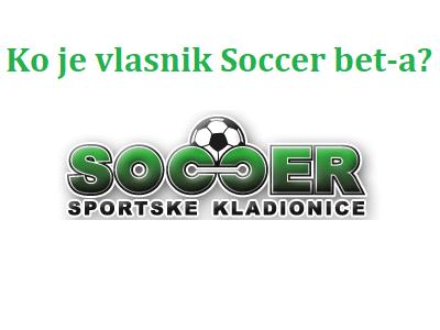 Ko je vlasnik Soccer bet-a?