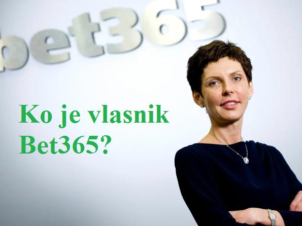 Ko je vlasnik Bet365?