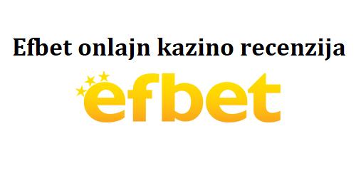 Efbet onlajn kazino recenzija